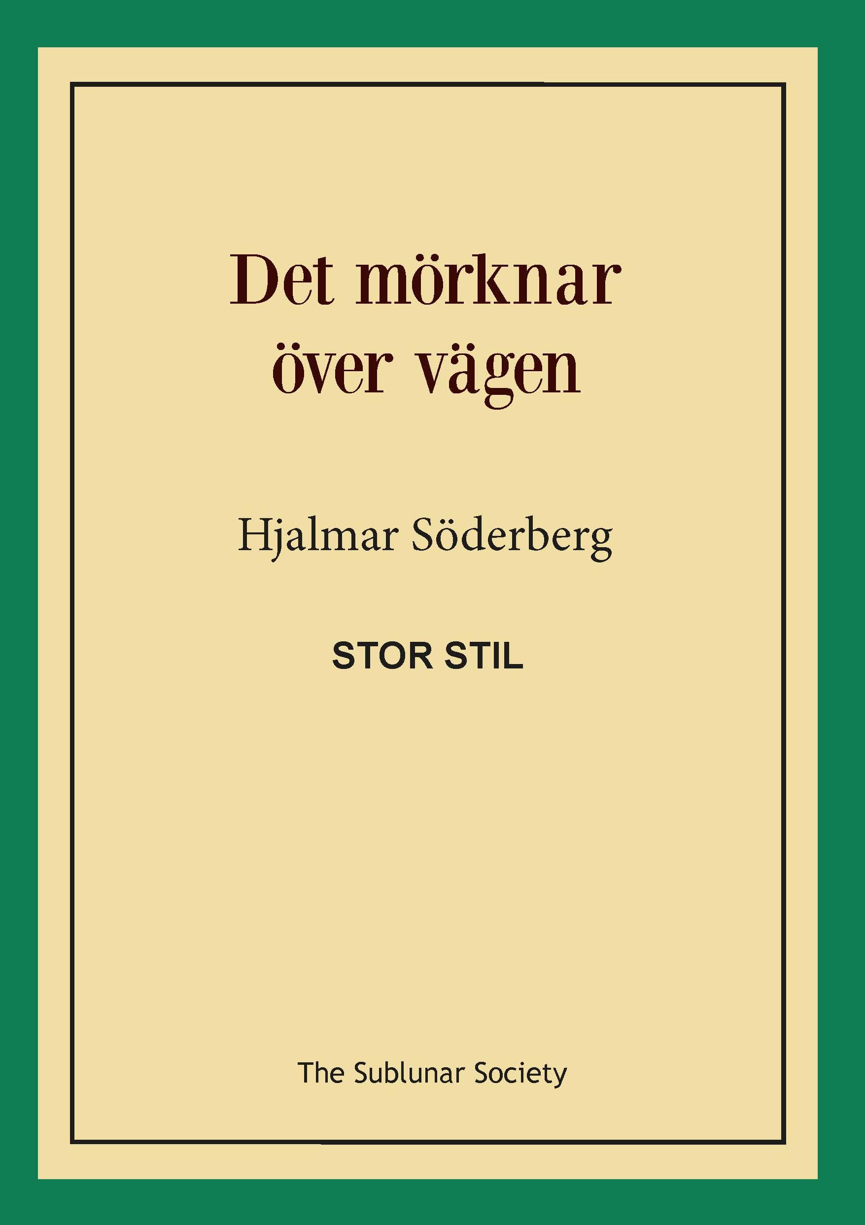 Det mörknar över vägen (stor stil) av Hjalmar Söderberg