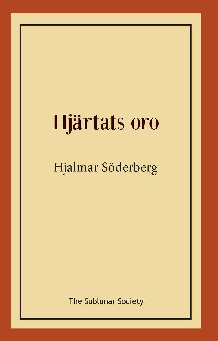 Hjärtats oro av Hjalmar Söderberg
