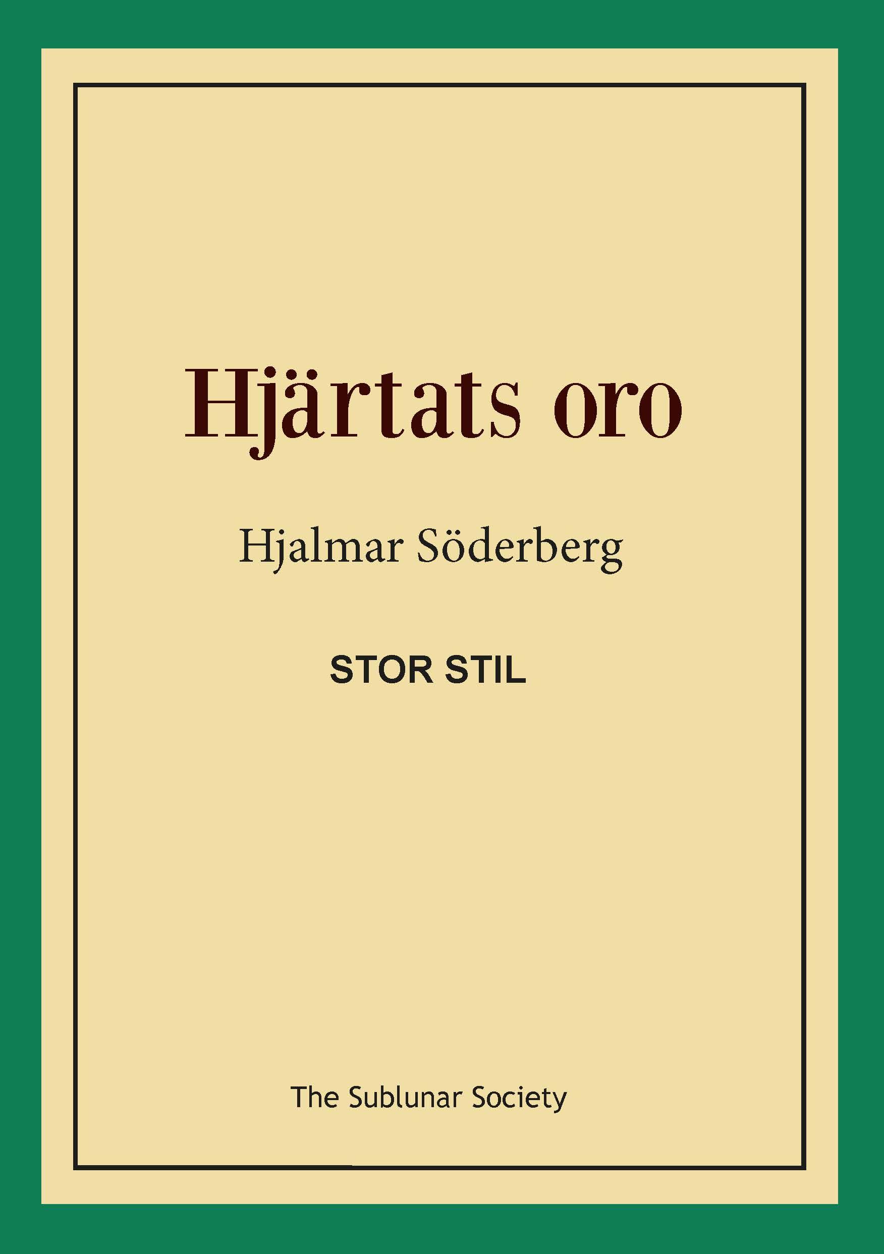 Hjärtats oro (stor stil) av Hjalmar Söderberg