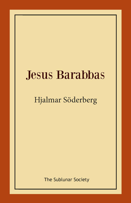 Jesus Barabbas av Hjalmar Söderberg